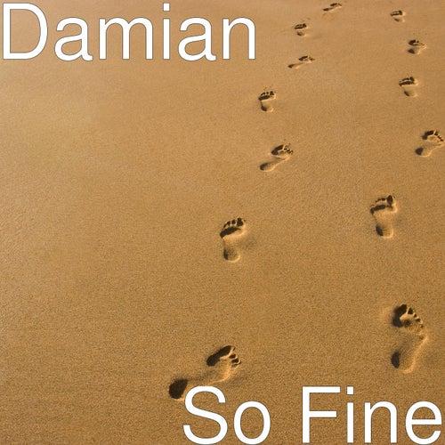So Fine by Damian