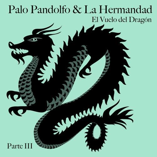 El Vuelo del Dragón, Pt. 3 de Palo Pandolfo
