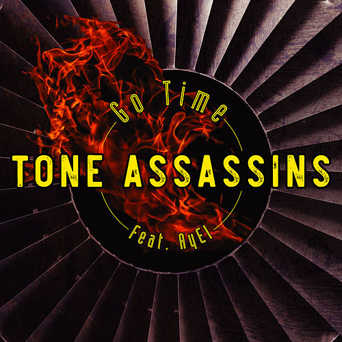 Go Time (feat. AyEl) by Tone Assassins
