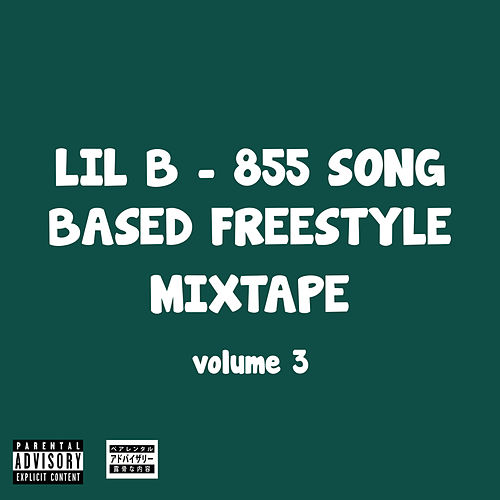855 Song Based Freestyle Mixtape, Vol. 3 by Lil B