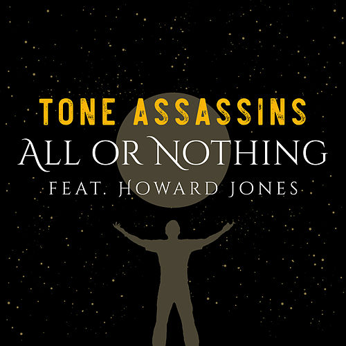 All or Nothing (feat. Howard Jones) de Tone Assassins