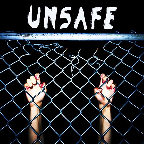 Unsafe by The Effens