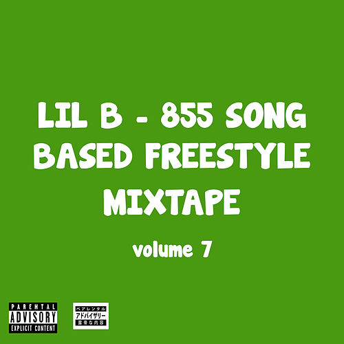 855 Song Based Freestyle Mixtape, Vol. 7 by Lil B