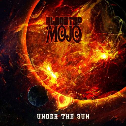 Under the Sun de Blacktop Mojo