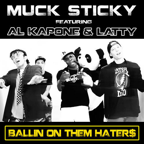 Ballin on Them Hater$ by Muck Sticky