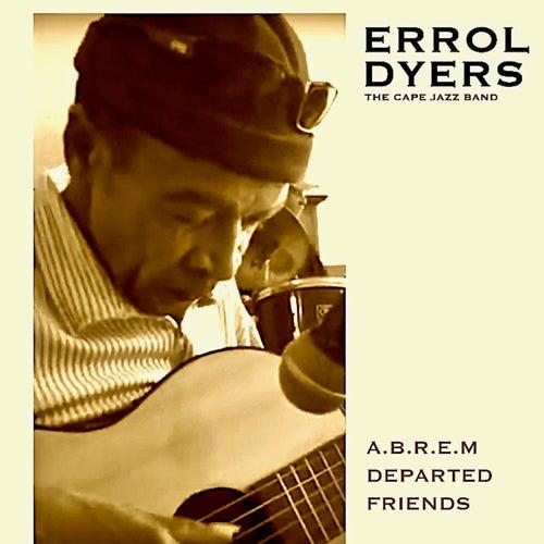 A.B.R.E.M - Departed Friends by Errol Dyers