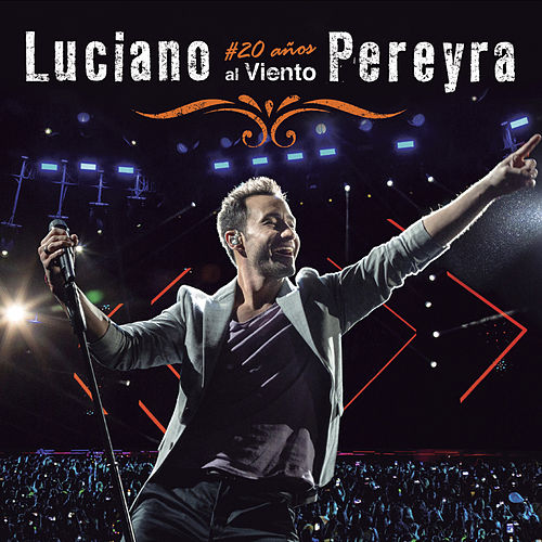 #20 Años Al Viento (Live At Vélez Argentina / 2018) de Luciano Pereyra