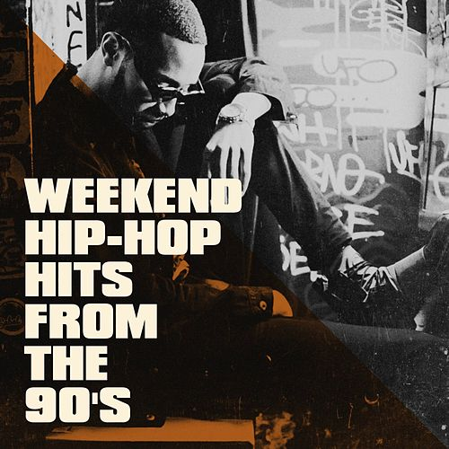 Weekend Hip-Hop Hits from the 90's by Various Artists