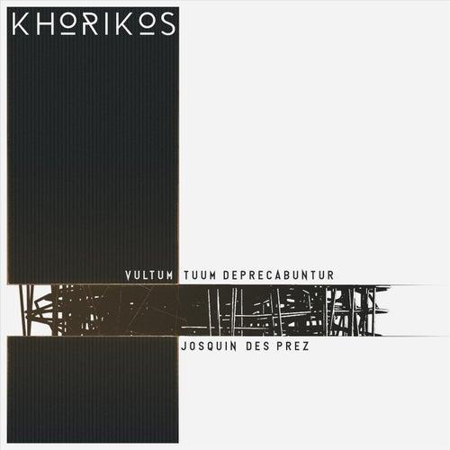 Vultum Tuum Deprecabuntur by Khorikos
