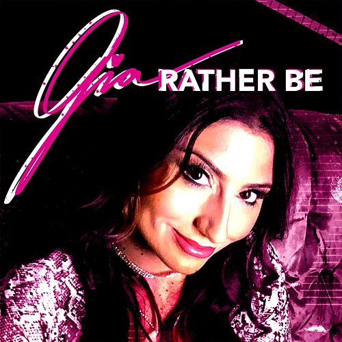 Rather Be de Gia
