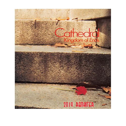 Kingdom of Ends (Remastered) by Cathedral