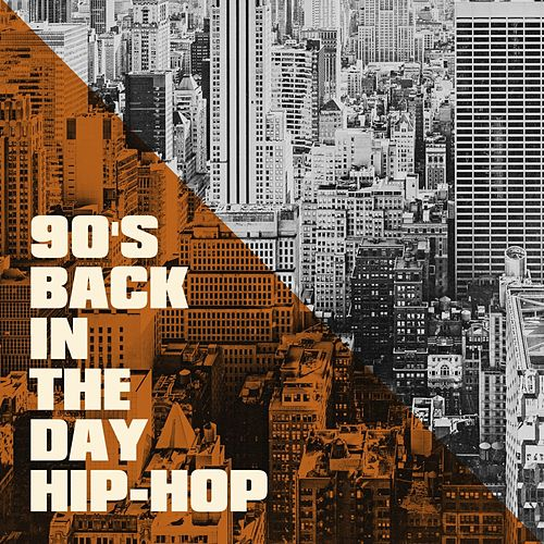 90's Back in the Day Hip-Hop by Various Artists