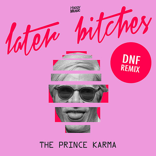 Later Bitches (DNF Remix) de Prince Karma