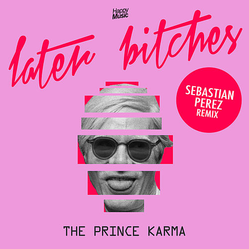 Later Bitches (Sebastian Perez Remix) de Prince Karma