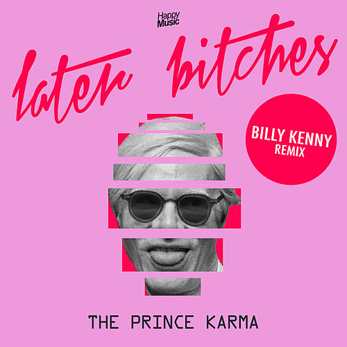 Later Bitches (Billy Kenny Remix) de Prince Karma
