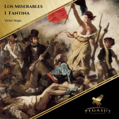 Los Miserables (1 Fantina) de Victor Hugo