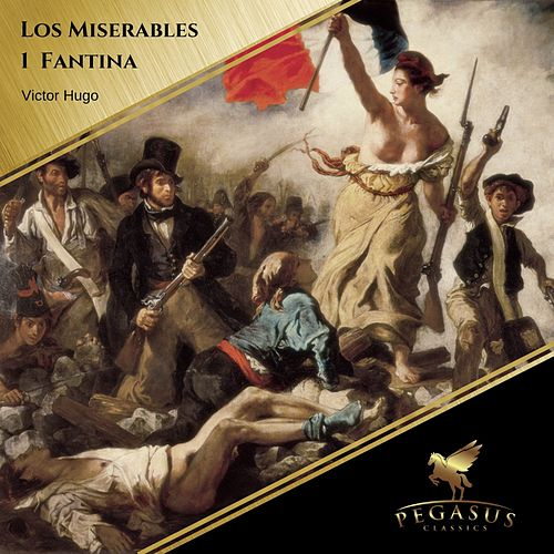 Los Miserables (1 Fantina) von Victor Hugo