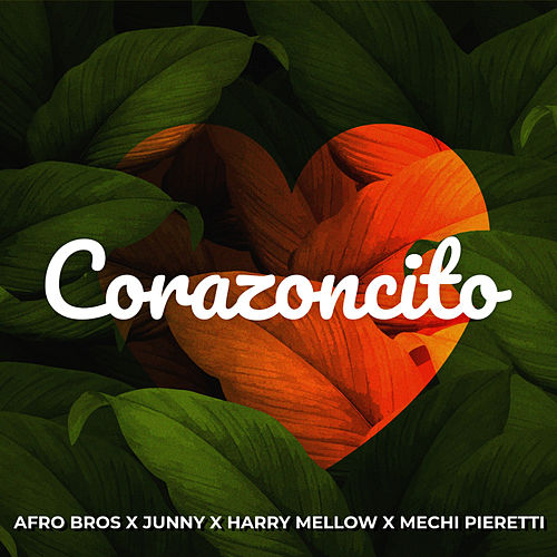 Corazoncito (feat. Harry Mellow & Mechi Pieretti) von Afro Bros