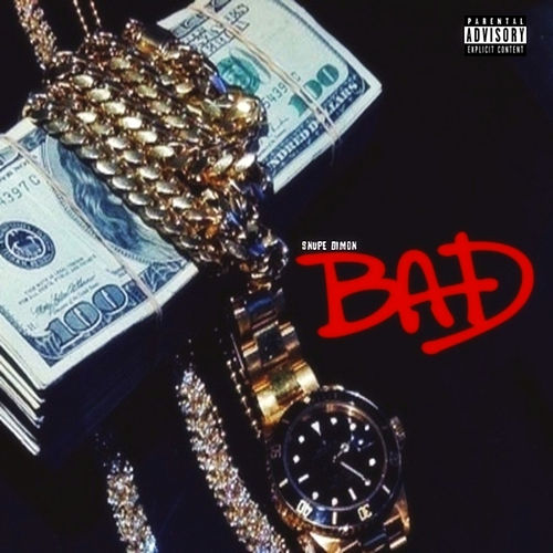 Bad by Snupe Dimon