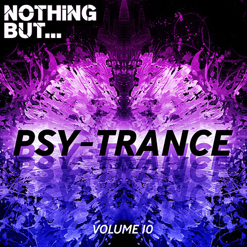 Nothing But... Psy Trance, Vol. 10 - EP de Various Artists