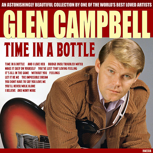 Glen Campbell - Time in a Bottle van Glen Campbell