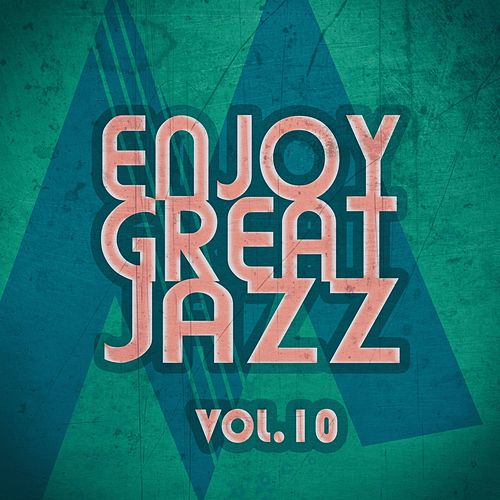 Enjoy Great Jazz, Vol. 10 by Various Artists