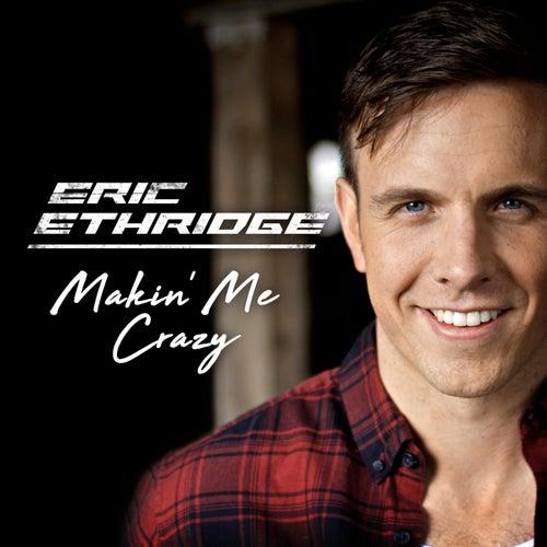 Makin' Me Crazy by Eric Ethridge