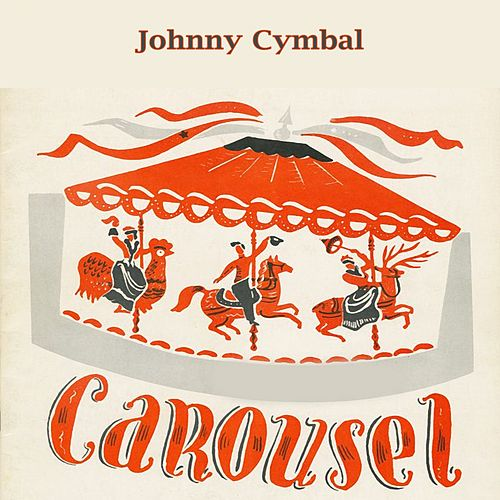 Carousel by Johnny Cymbal
