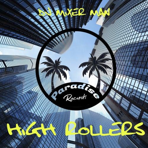High Rollers von DJ Mixer Man