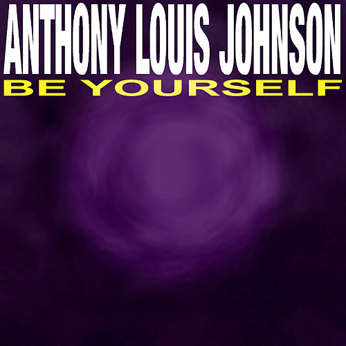 Be Yourself de Anthony Louis Johnson