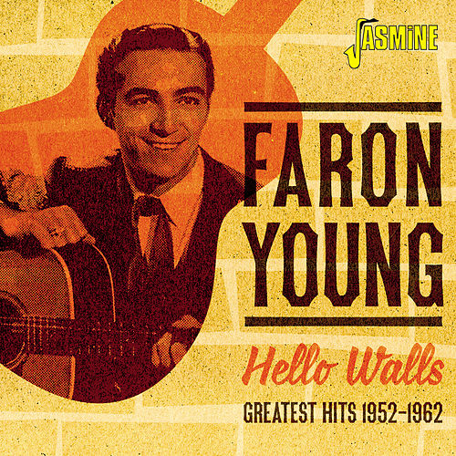 Hello Walls (Greatest Hits 1952-1962) von Faron Young