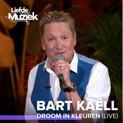 Droom In Kleuren (Live) by Bart Kaëll