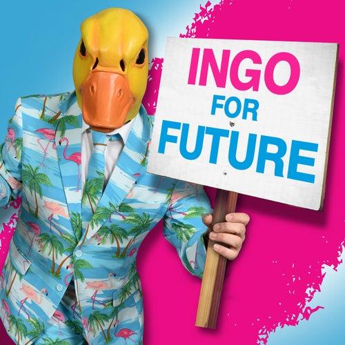 Ingo For Future von Ingo ohne Flamingo