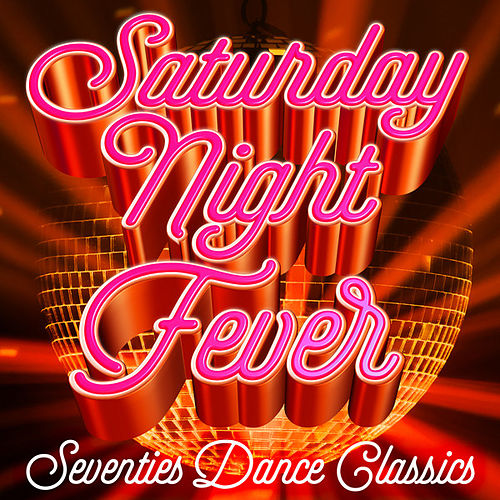 Saturday Night Fever: Seventies Dance Classics by Various Artists