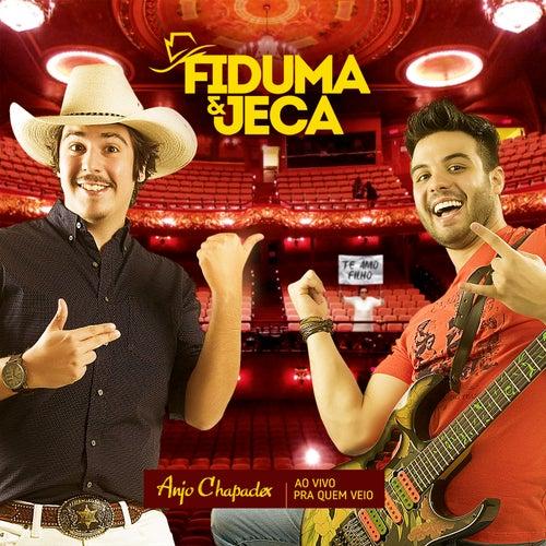 Anjo Chapadex: Ao Vivo pra Quem Veio de Fiduma & Jeca