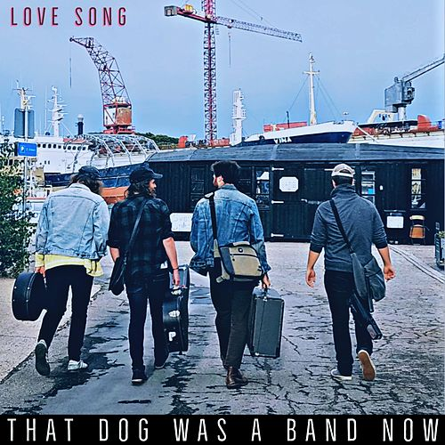Love Song by That Dog Was a Band Now