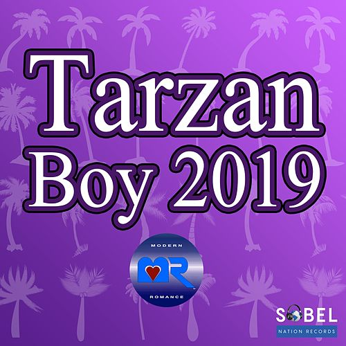 Tarzan Boy 2019 von Modern Romance