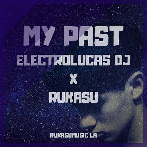 My Past EP (with ElectroLucas DJ) de Rukasu