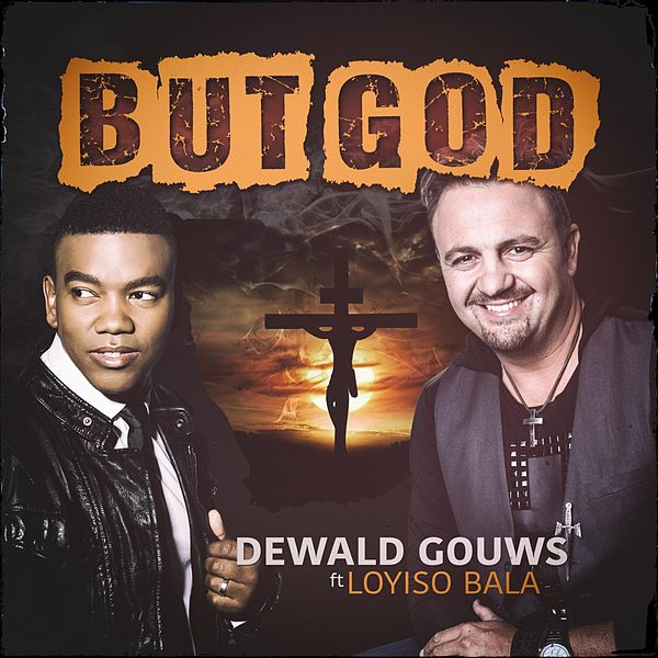 But God (feat  Loyiso Bala) by Dewald Gouws : Napster