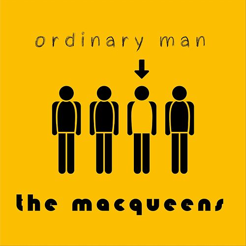 Ordinary Man by The MacQueens