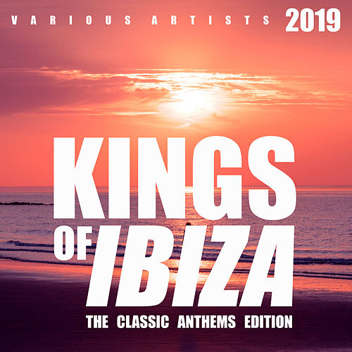 Kings Of IBIZA  (The Classic Anthems Edition) - EP de Various Artists