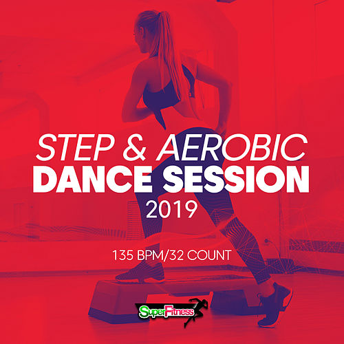 Step & Aerobic Dance Session 2019: 135 bpm/32 count - EP de Super Fitness