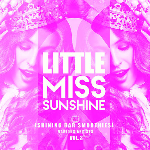 Little Miss Sunshine, Vol. 3 (Shining Bar Smoothies) - EP by Various Artists