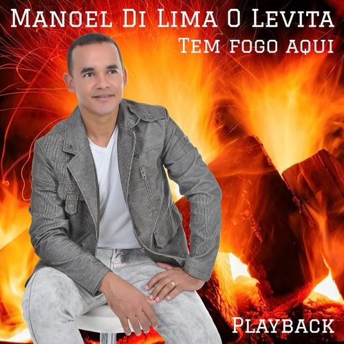 Tem Fogo Aqui (Playback) by Manoel Di Lima O Levita