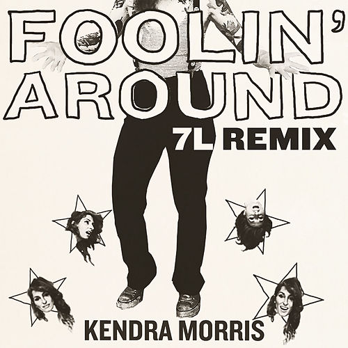 Foolin' Around (7L Remix) by Kendra Morris