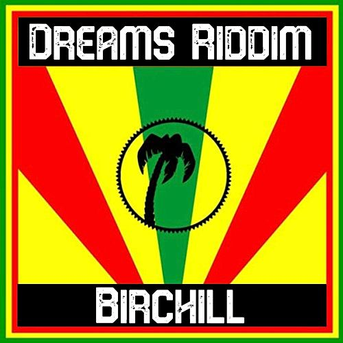 Dreams Riddim by Birchill