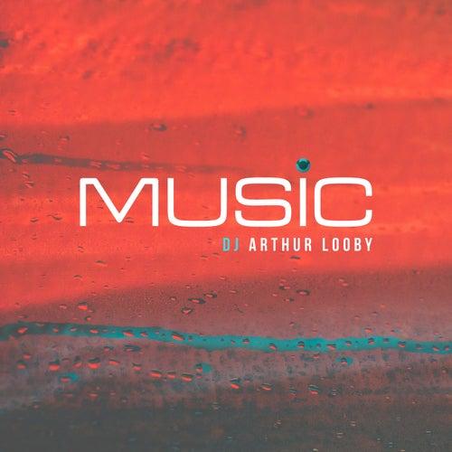 Music by DJ Arthur Looby