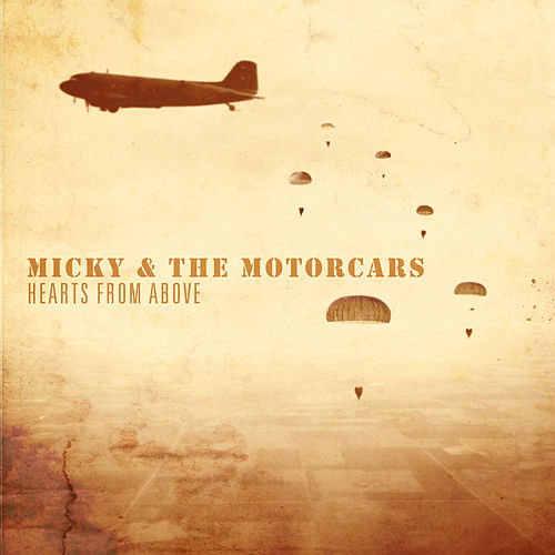 Hearts from Above by Micky & The Motorcars