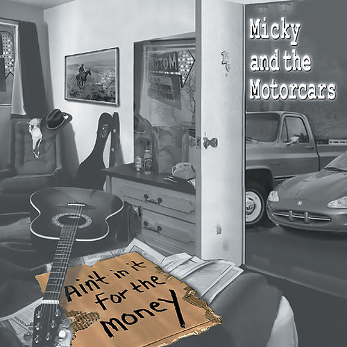 Ain't in It for the Money de Micky & The Motorcars