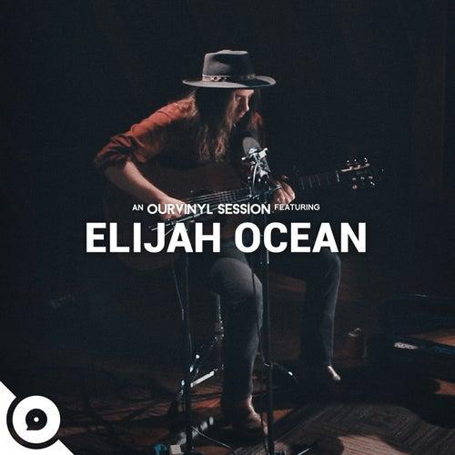 Elijah Ocean | OurVinyl Sessions by Elijah Ocean